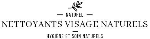 Nettoyants visage naturels et biologiques