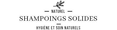 Shampooings Solides et Naturels vegan 0 déchet.