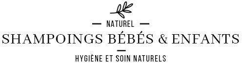 Shampoings naturels & Bio pour bébés et enfants