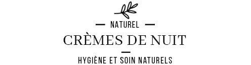 Crème de nuit - Cosmétiques naturels & Bio