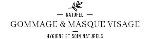 Gommage et masques Bio & naturels pour le visage